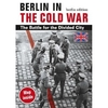 Berlin in the Cold War: The Battle for the Divided City - Thomas Flemming
