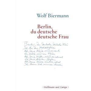 Berlin Du Deutsche Deutsche Frau Gedichte Von Wolf Biermann